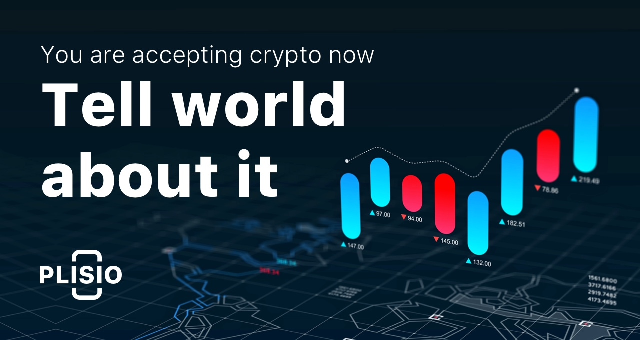 You are accepting crypto now. Tell the world about it and boost your sales!