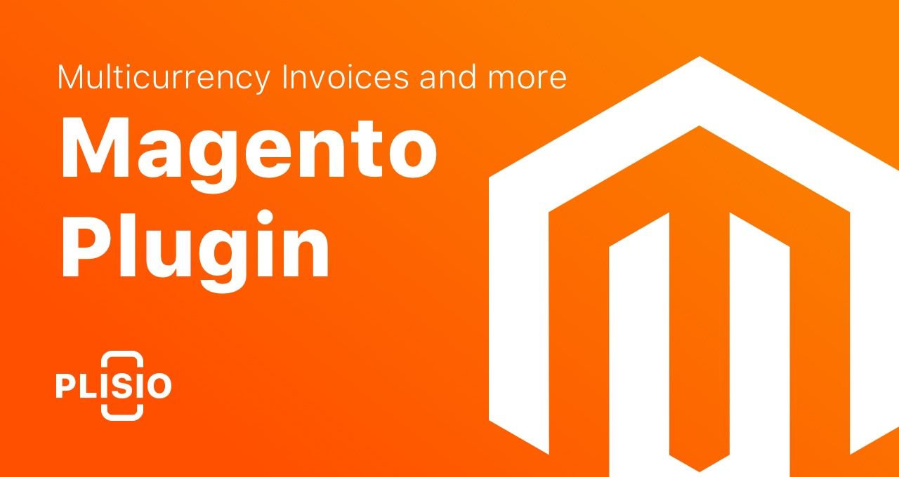 Magento plugin and Multi-Currency Invoices. New Interesting Functions!