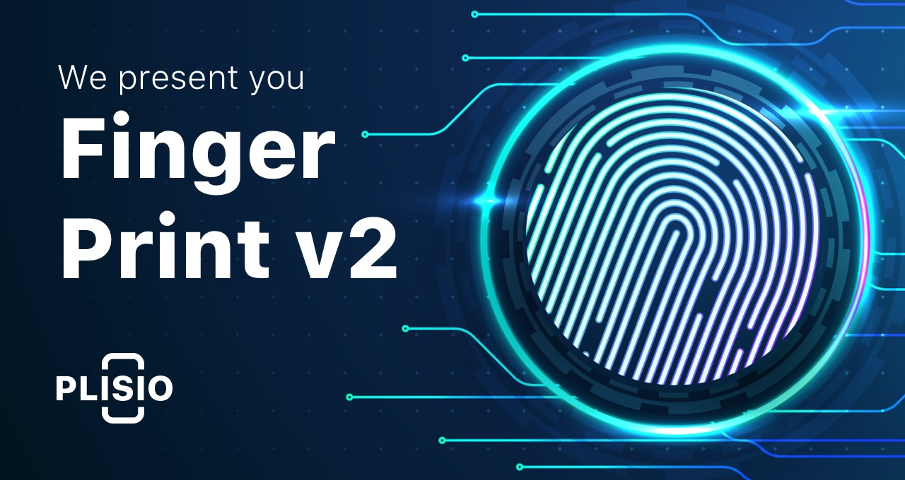 Take your business protection to the next level. We present you Fingerprint v2